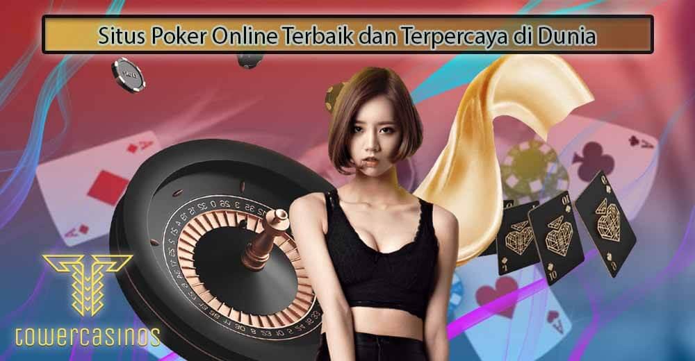 Situs Poker Online Terbaik dan Terpercaya di Dunia